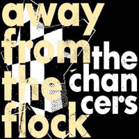 THE CHANCERS - AWAY FROM THE FLOCK